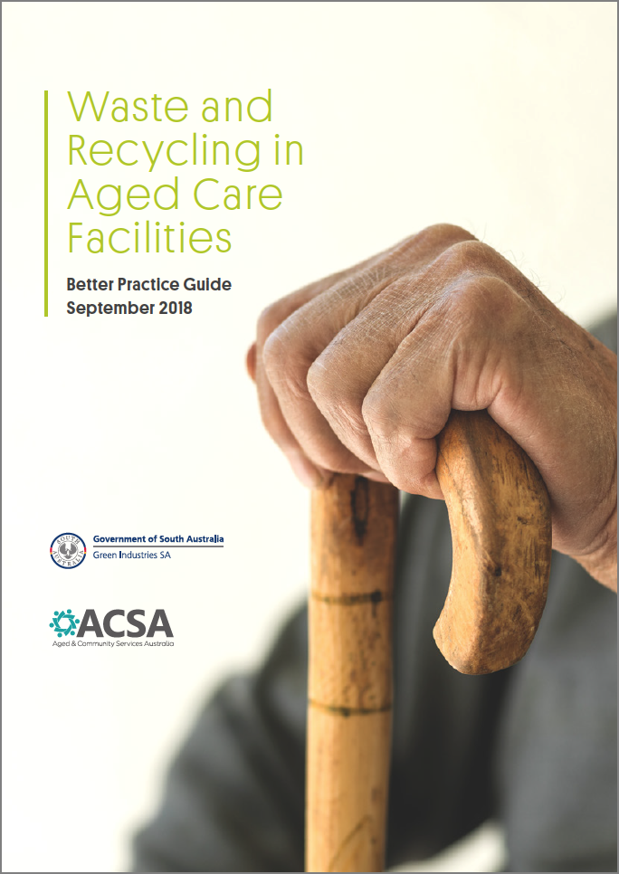 Waste and Recycling in Aged Care Facilities - Better Practice Guide (2018)